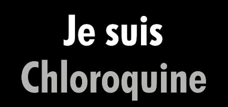 Je suis Chloroquine, un slogan pour soutenir la thèse du professeur Didier Raoult.