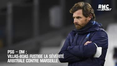 PSG - OM : Villas-Boas fustige la sévérité arbitrale contre Marseille