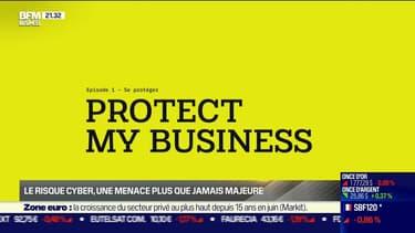 Protect My Business (ep 2) : Le risque cyber, une menace plus que jamais majeure - 23/06