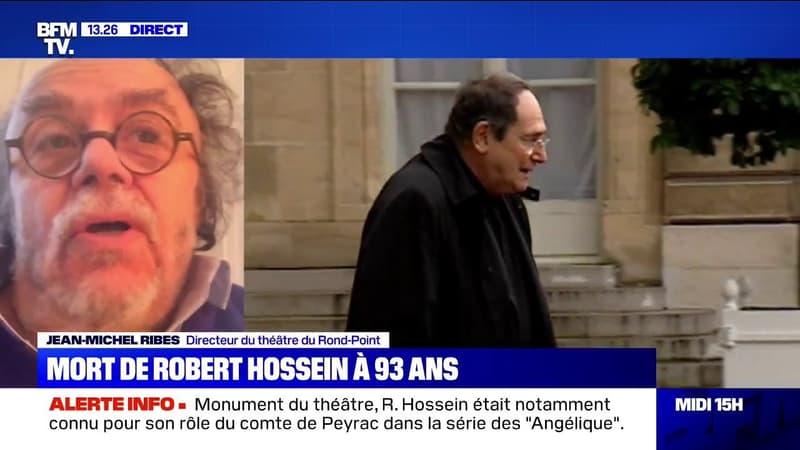 Mort de Robert Hossein: Jean-Michel Ribes se souvient