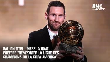 """Ballon d'Or - Messi aurait """"préféré remporter la Ligue des champions ou la Copa América"""""""