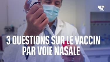 Fonctionnement, efficacité, date de commercialisation: trois questions sur le vaccin par voie nasale