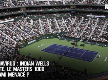 Tennis - Coronavirus : le Masters d'Indian Wells reporté, Miami également menacé ?