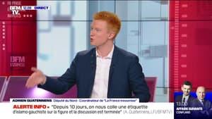 """Adrien Quatennens: """"Nous sommes les partisans de la paix civile et c'est elle qui est menacée"""""""
