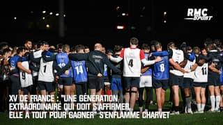 """XV de France : """"Une génération extraordinaire qui doit s'affirmer, elle a tout pour gagner"""" s'enflamme Charvet"""