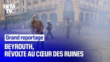"""""""Beyrouth, révolte au coeur des ruines"""": revoir le grand reportage de BFMTV"""