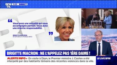 Brigitte Macron: ne l'appelez pas Première dame ! - 10/07