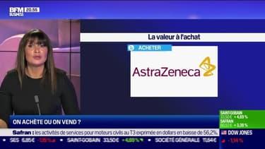 On achète ou on vend ?: AstraZeneca à l'achat - 30/10