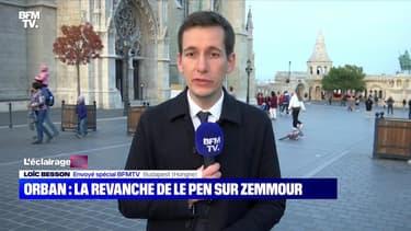 Orban : la revanche de Le Pen sur Zemmour - 26/10