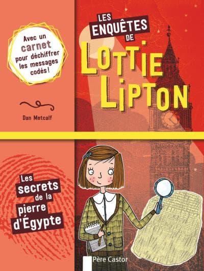 Les enquêtes de Lottie Lipton de Dan Metcalf