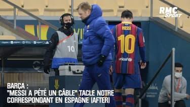 """Barça : """"Messi a pété un câble"""" tacle notre correspondant en Espagne (After)"""