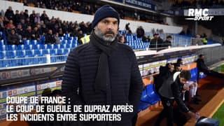 Coupe de France : Le coup de gueule de Dupraz après les incidents entre supporters
