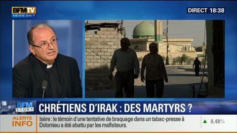 BFM Story: Chrétiens persécutés en Irak: des martyrs? – 29/07