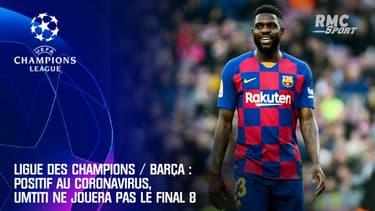 Ligue des champions / Barça: Positif au Coronavirus, Umtiti ne jouera pas le Final 8