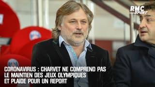 Coronavirus : Charvet ne comprend pas le maintien des Jeux olympiques et plaide pour un report