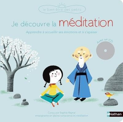 Je découvre la méditationde Sophie Raynal etAurélie Guillerey