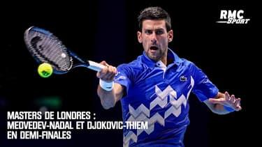 Masters de Londres : Medvedev-Nadal et Djokovic-Thiem en demi-finales