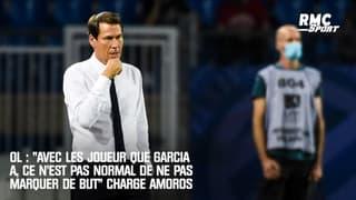 """OL : """"Avec les joueurs que Garcia a, ce n'est pas normal de ne pas marquer de but"""" charge Amoros"""