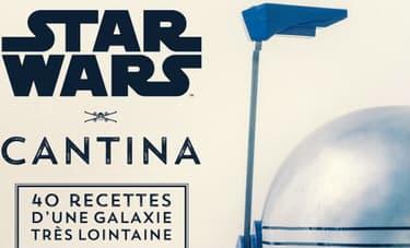 """""""Star Wars Cantina"""", le livre de recettes de Thibaud Villanova est disponible depuis le 19 octobre"""