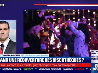 Christophe Blanchet (Député MoDem du Calvados) : À quand une réouverture des discothèques ? - 11/06