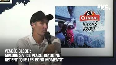 """Vendée Globe : Malgré sa 13e place, Beyou ne retient """"que les bons moments"""""""