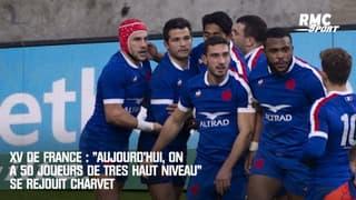 """XV de France : """"Aujourd'hui, on a 50 joueurs de très haut niveau"""" se réjouit Charvet"""
