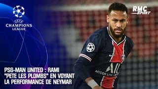 """PSG - Man United : Rami """"pète les plombs"""" en voyant la performance de Neymar"""