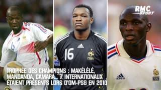 Trophée des Champions : Makélélé, Mandanda, Camara... 7 internationaux étaient présents lors d'OM-PSG en 2010