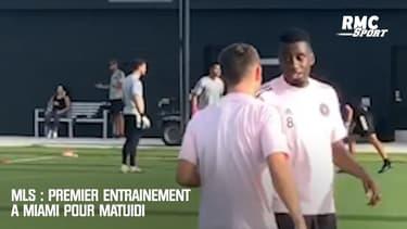 MLS : Premier entraînement à Miami pour Matuidi