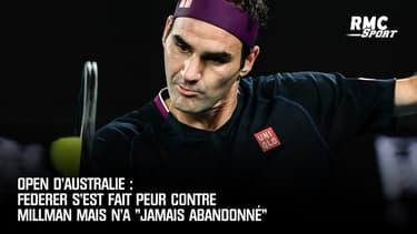 """Open d'Australie : Federer s'est fait peur contre Millman mais n'a """"jamais abandonné"""""""
