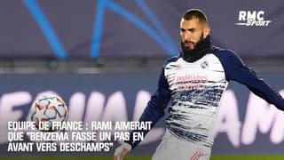 """Equipe de France : Rami aimerait que """"Benzema fasse un pas en avant vers Deschamps"""""""