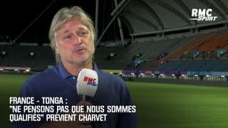 France – Tonga : « Ne pensons pas que nous sommes qualifiés » prévient Charvet