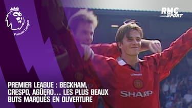 Premier League : Beckham, Crespo, Agüero… Les plus beaux buts marqués en ouverture