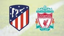 Diffusion Atletico Madrid - Liverpool : où regarder le match ce mardi ?
