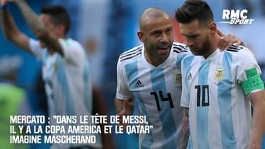 """Mercato : """"Dans le tête de Messi, il y a la Copa América et le Qatar"""" imagine Mascherano"""