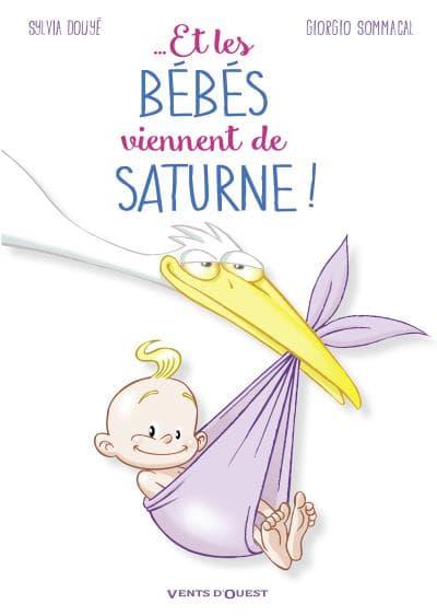 """""""Et les bébés viennent de Saturne...""""deSylvia Douyé et Sommacal"""