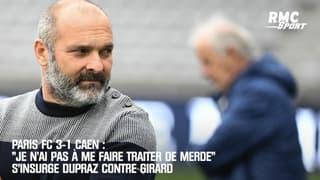 """Paris FC 3-1 Caen : """"Je n'ai pas à me faire traiter de merde"""" s'insurge Dupraz contre Girard"""