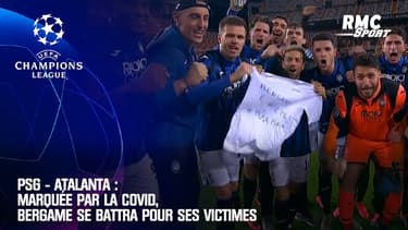 PSG - Atalanta : Marquée par la Covid, Bergame se battra pour ses victimes