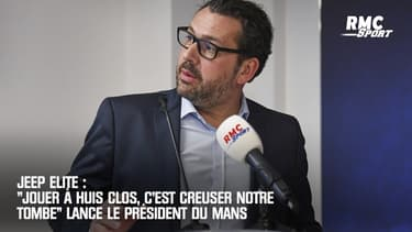 """Jeep Elite : """"Jouer à huis clos, c'est creuser notre tombe"""" lance le président du Mans"""