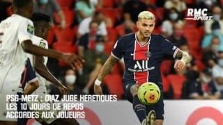 PSG-Metz : Diaz juge hérétiques les 10 jours de repos accordés aux joueurs