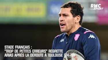 """Stade Français : """"Trop de petites erreurs"""" regrette Arias après la déroute à Toulouse (24-48)"""