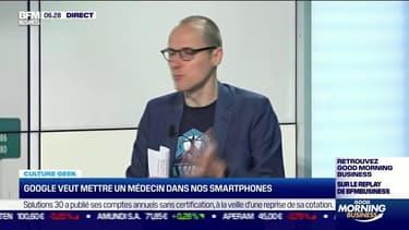 Culture Geek : Google veut mettre un médecin dans nos smartphones, par Anthony Morel - 24/05