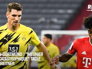 """Bayern-Dortmund : """"Meunier a été catastrophique"""" tacle notre consultant Allemagne"""
