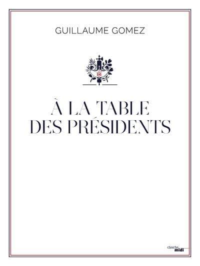 A la table des présidents de Guillaume Gomez
