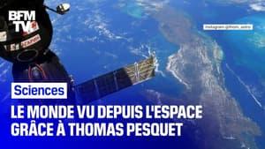 Le monde vu depuis l'espace grâce aux clichés de Thomas Pesquet
