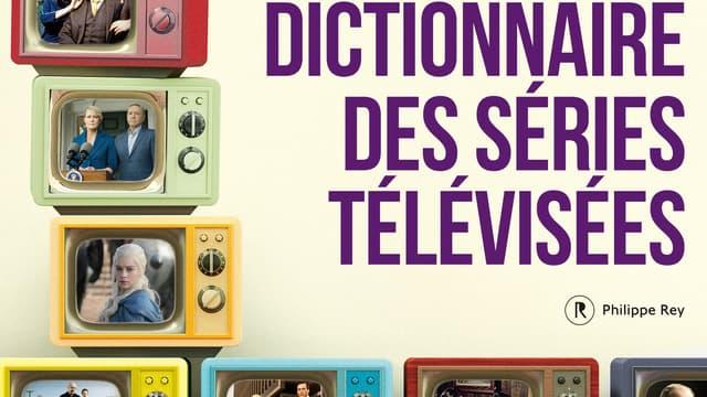 """""""Le Dictionnaire des séries télévisées"""" par Nils C. Ahl et Benjamin Fau"""
