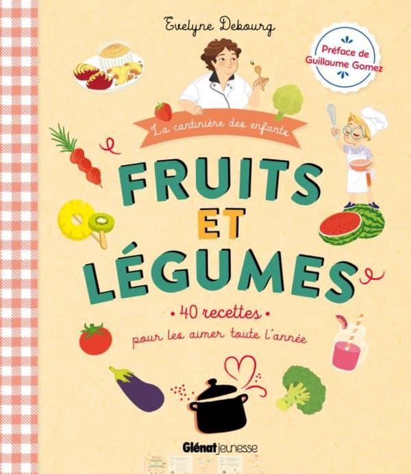 """""""Fruits et légumes, 40 recettes pour les aimer toute l'année"""", d'Evelyne Debourg"""