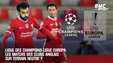 Ligue des champions-Ligue Europa: Les matchs des clubs anglais sur terrain neutre?
