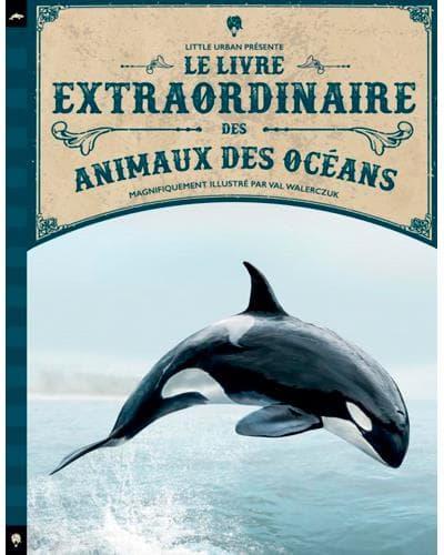 Le livre extraordinaire des animaux des océansde Tom Jackson et Val Walerczuk