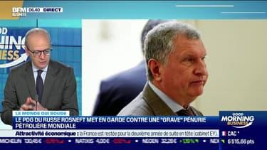 """Benaouda Abdeddaïm : Le PDG du Russie Rosneft met en garde contre une """"grave"""" pénurie pétrolière mondiale - 07/06"""